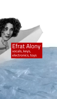 Efrat Alony / vocals, key, electronics, toys
